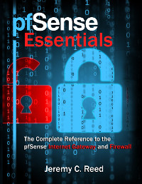 Reed Media Services -- pfSense Essentials: The Complete Reference to